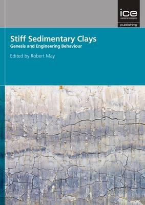Cover image for Stiff sedimentary clays : genesis and engineering behavior : Géotechnique Symposium in Print 2007