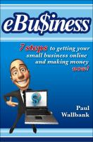 Cover image for ebu$iness : 7 steps to getting your small business online and making money now!