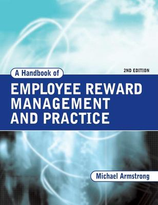 Cover image for A handbook of employee reward management and practice