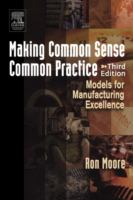 Cover image for Making common sense common practice : models for manufacturing excellence