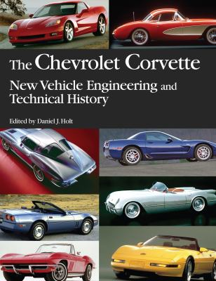 Cover image for The Chevrolet Corvette : new vehicle engineering and technical history