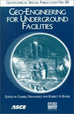 Cover image for Geo-engineering for underground facilities; proceedings of the 3rd conference: June 13-17 1999