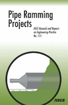 Cover image for Pipe ramming projects : asce manuals and reports on engineering practice No. 115