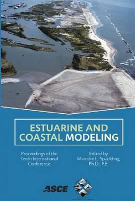 Cover image for Estuarine and coastal modeling : proceedings of the tenth international conference, November 5-7, 2007, Newport, Rhode Island