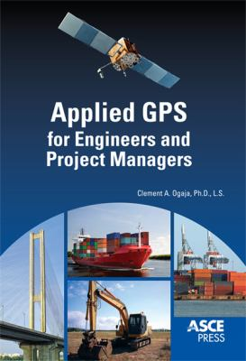 Cover image for Applied GPS for engineers and project managers