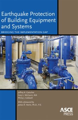 Cover image for Earthquake protection of building equipment and systems : bridging the implementation gap