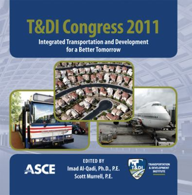 Cover image for Proceeding of the T&DI congress March 13-16, 2011 at Chicago, Illionois integrated transportation and development for a better tomorrow