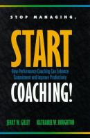 Cover image for Stop managing, start coaching! : how performance coaching can enhance commitment and improve productivity
