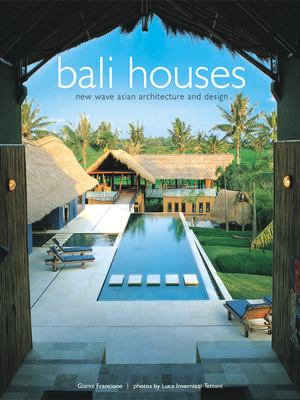 Cover image for Bali houses : new wave Asian architecture and design