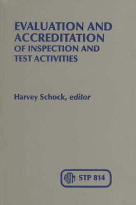 Cover image for Evaluation and accreditation of inspection and test activities