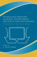 Cover image for Technology-mediated learning environments for young English learners : connections in and out of school