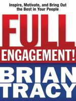Cover image for Full engagement! : inspire, motivate, and bring out the best in your people