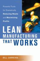 Cover image for Lean manufacturing that works : powerful tools for dramatically reducing waste and maximizing profits