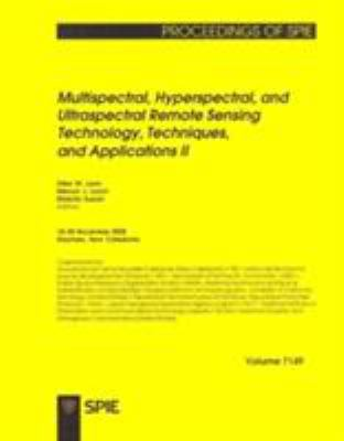 Cover image for Multispectral, hyperspectral, and ultraspectral remote sensing technology, techniques, and applications II : 18-20 November 2008, Noumea, New Caledonia
