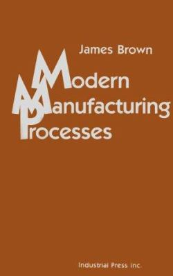 Cover image for Modern manufacturing processes