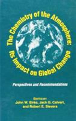Cover image for The chemistry of the atmosphere : its impact on global change : perspectives and recommendations