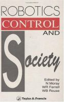 Cover image for Robotics, control, and society : essays in honor of Thomas B. Sheridan