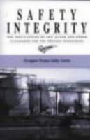 Cover image for Safety integrity : the implications of IEC 61508 and other standards for process industries : proceedings of the European Process Safety Centre conference, 5 November 1999, La Maison de la Chimie, Paris