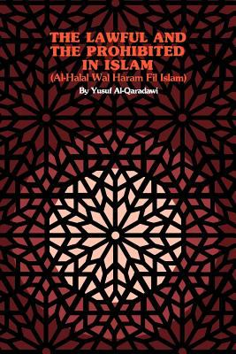 Cover image for The lawful and the prohibited in Islam : al-halal wal-haram fil Islam