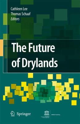Cover image for The future of drylands : international scientific conference on desertification and drylands research, Tunis, Tunisia, 19-21 June 2006