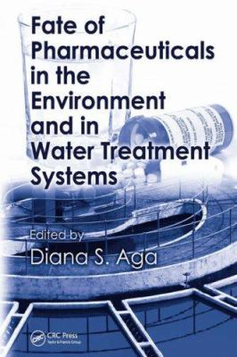 Cover image for Fate of pharmaceuticals in the environment and in water treatment systems