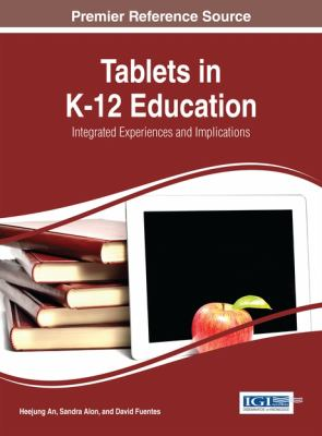 Cover image for Tablets in K-12 education : integrated experiences and implications