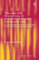 Cover image for The law and economics of enforcing European consumer law : a comparative analysis of package travel and misleading advertising