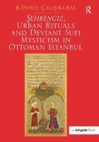 Cover image for Şehrengiz, urban rituals and deviant Sufi mysticism in Ottoman Istanbul