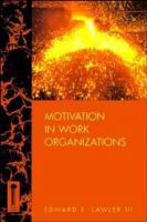 Cover image for Motivation in work organizations