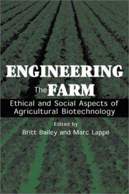 Cover image for Engineering the farm :  the social and ethical aspects of agricultural biotechnology