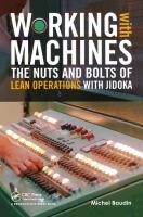 Cover image for Working with machines : the nuts and bolts of lean operations with jidoka