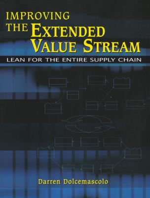 Cover image for Improving the extended value stream : lean for the entire supply chain