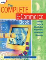 Cover image for The complete e-commerce book : design, build & maintain a successful web-based business