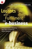 Cover image for Logistics and fulfillment for e-business : a practical guide to mastering back office functions for online commerce