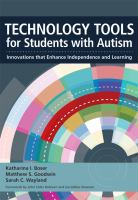 Cover image for Technology tools for students with autism : innovations that enhance independence and learning