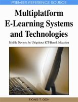 Cover image for Multiplatform E-learning systems and technologies : mobile devices for ubiquitous ICT-based education