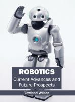 Cover image for Robotics : current advances and future prospects