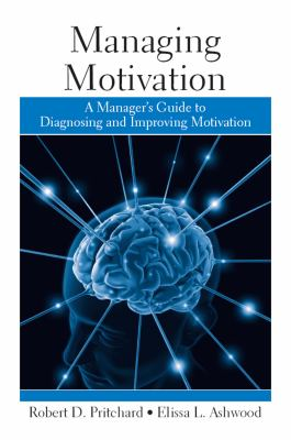 Cover image for Managing motivation : a manager's guide to diagnosing and improving motivation