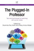 Cover image for The plugged-in professor : tips and techniques for teaching with social media