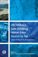 Cover image for TECHNEAU : safe drinking water from source to tap state of the art & perspectives