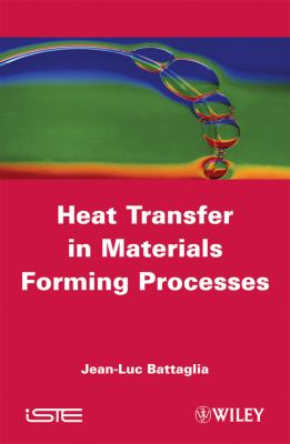Cover image for Heat transfer in materials forming processes : with exercises and solutions