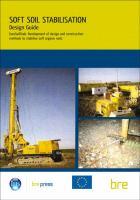 Cover image for Soft soil stabilisation : design guide : EuroSoilStab : development of design and construction methods to stabilise soft organic soils