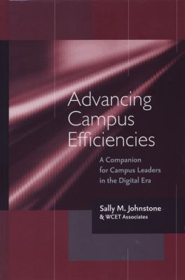 Cover image for Advancing campus efficiencies : a companion for campus leaders in the digital era