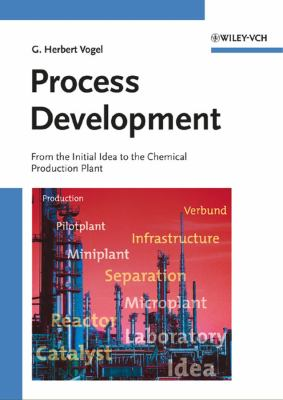 Cover image for Process Development : from the initial idea to the chemical production plant