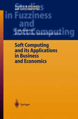 Cover image for Soft computing and its applications in business and economics