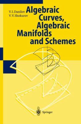 Cover image for Algebraic curves, algebraic manifolds and schemes