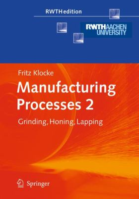 Cover image for Manufacturing processes : grinding, honing, lapping