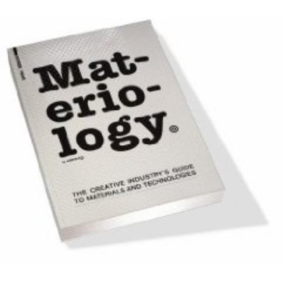 Cover image for Materiology : the creative's industry`s guide to materials and technologies