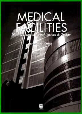 Cover image for Medical facilities : new concepts in architecture and design