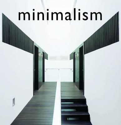 Cover image for Minimalism = Minimalismus =Minimalisme /cSimone K. Schleifer, editorial coordinator